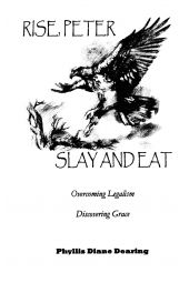 Rise, Peter Slay and Eat: Overcoming Leaglism Discovering Grace
