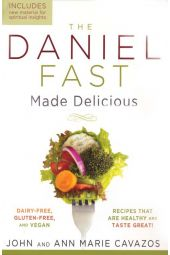 The Daniel Fast Made Delicious